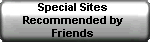 Special Sites Recommended by Friends